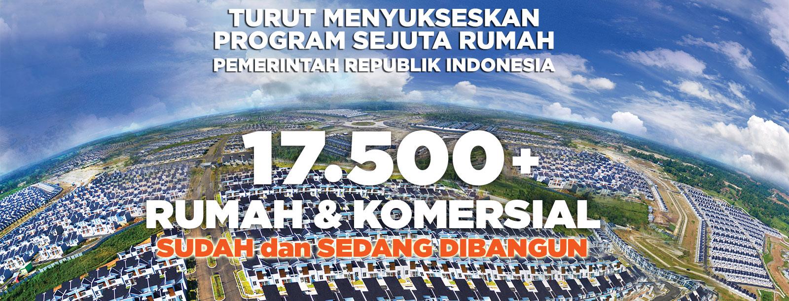 17.500 unit rumah dan komersil sudah sedang dibangun