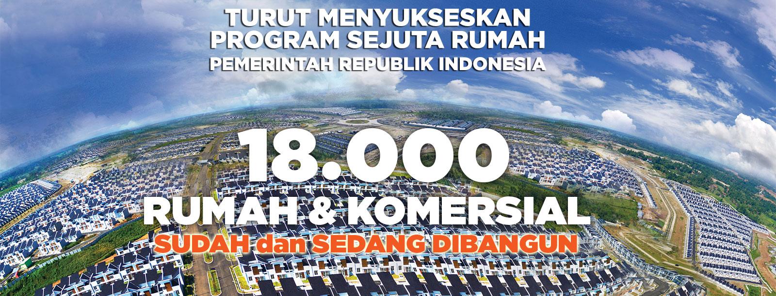 18.000 unit rumah dan komersil sudah sedang dibangun