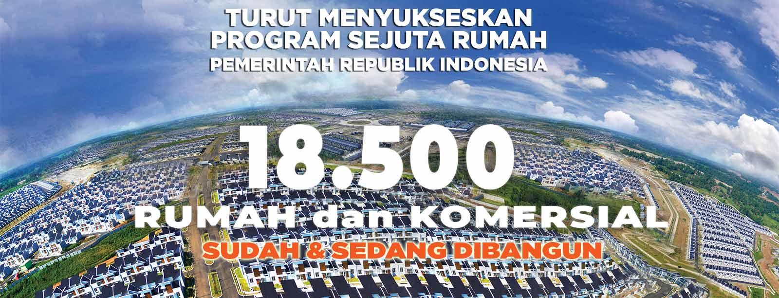 18.500 unit rumah dan komersil sudah sedang dibangun